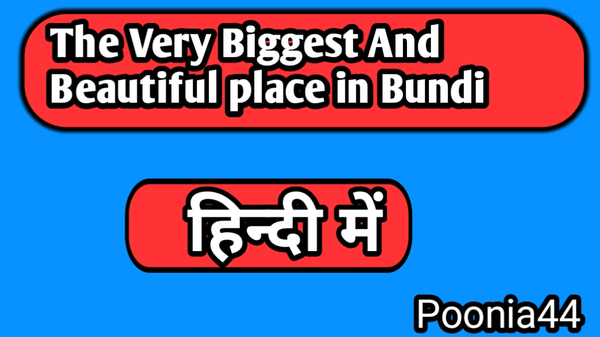 The Very Biggest And Beautiful Place In Bundi
